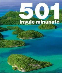 atlas geografic. 501 insule minunate este un atlas geografic